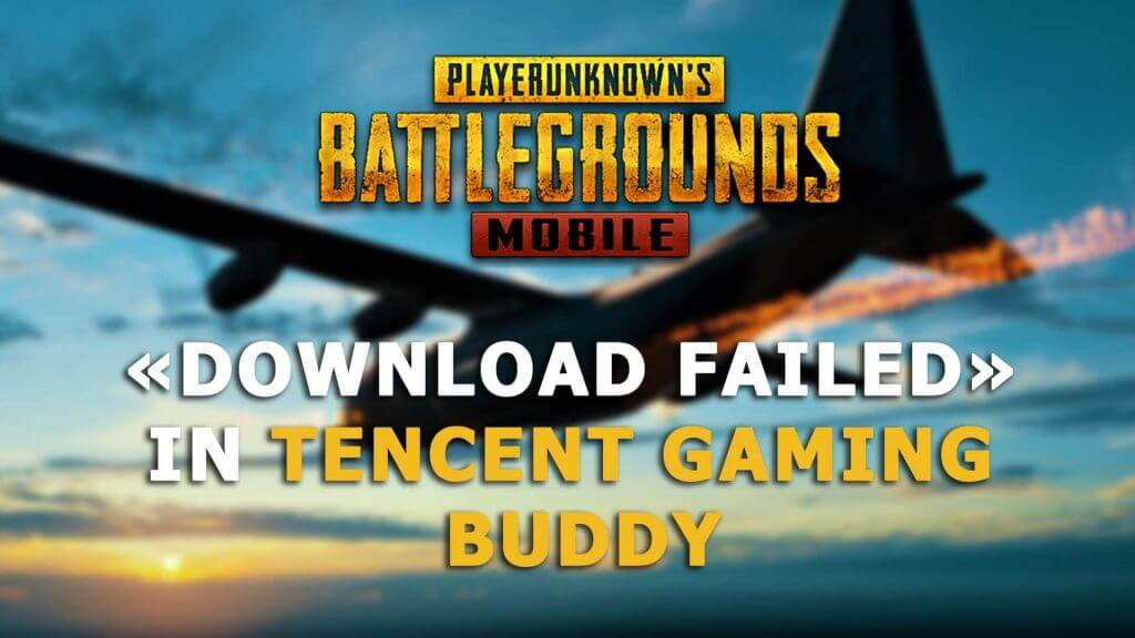 Download failed in Tencent Gaming Buddy