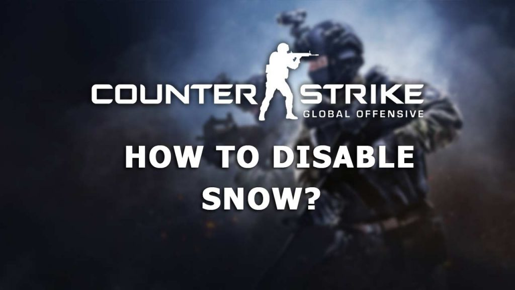 how to disable snow in cs go